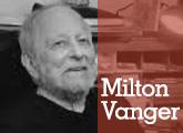 El pasaje de Milton Vanger por el MHN