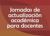 Jornada de actualización académica para Docentes - 2ª Edición
