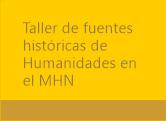 Taller de fuentes históricas de Humanidades en el MHN